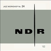 Various Artists: NDR Jazz Workshop No. 24, 1962 [Blister]