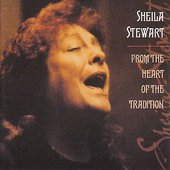Sheila Stewart: From the Heart of the Tradition