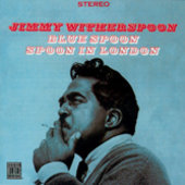 Jimmy Witherspoon: Blue Spoon/Spoon in London