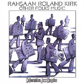 Rahsaan Roland Kirk: Other Folks' Music