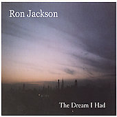 Ron Jackson (Guitar): The Dream I Had