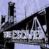 The Escaped: Rose City Hard Core