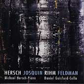 Hersch, Josquin, Rihm, Feldman / Hersch, Gaisford