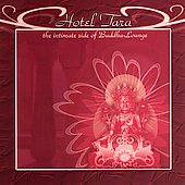 Various Artists: Hotel Tara: The Intimate Side of Buddha-Lounge