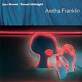 Aretha Franklin: Jazz Moods: 'Round Midnight