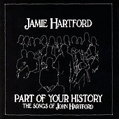 Jamie Hartford: Part of Your History: The Songs of John Hartford *