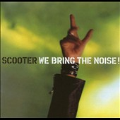 Scooter: We Bring the Noise!