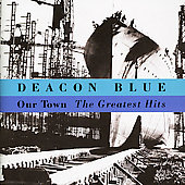 Deacon Blue: Our Town: The Greatest Hits