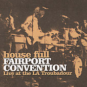 Fairport Convention: House Full: Live At The La Troubadour