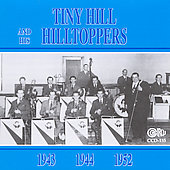 Tiny Hill & His Hilltoppers: 1943, 1944 & 1952