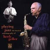 Herb Geller: Playing Jazz