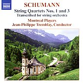 Schumann: String Quartets 1 & 3 / Montreal Players