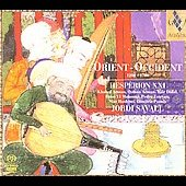 Orient-Occident / Savall, Hespèrion XXI