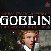 Goblin: Fantastic Voyage of Goblin: The Sweet Sound of Hell