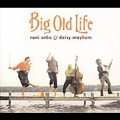 Daisy Mayhem/Rani Arbo: Big Old Life