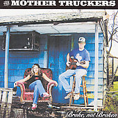 The Mother Truckers: Broke, Not Broken