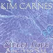 Kim Carnes: Sweet Love Song of My Soul