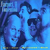 Fairport Convention: Old-New-Borrowed-Blue
