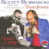 Scott Robinson (Sax/Flute/Clarinet): Plays the Compositions of Thad Jones: Forever Lasting *
