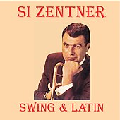 Si Zentner: Swing and Latin