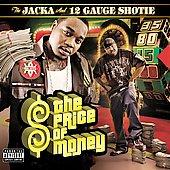12 Gauge Shotie/The Jacka: The Price of Money [PA]