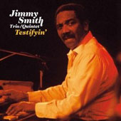 Jimmy Smith (Organ): Testifyin'