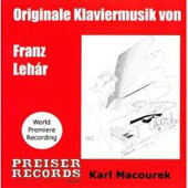 Leh&aacute;r: Piano Music / Karl Macourek