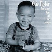 Otis Taylor: Pentatonic Wars and Love Songs