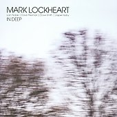 Mark Lockheart: In Deep *