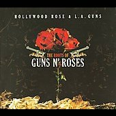 Hollywood Rose: The Roots of Guns N' Roses: Hollywood Rose & L.A. Guns [Digipak]