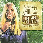 Gregg Allman: The Solo Years 1973-1997: One More Silver Dollar