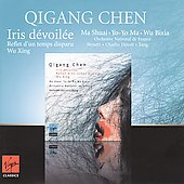 Quigang Chen: Iris Devoilee / Yo-Yo Ma