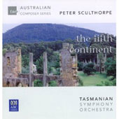Peter Sculthorpe (1929-2014): The Fifth Continent / Tasmanian SO; David Porcelijn