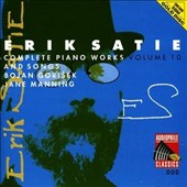 Erik Satie: Complete Piano Works, Vol. 10