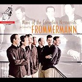 Frommermann: Music of the Comedian Harmonists