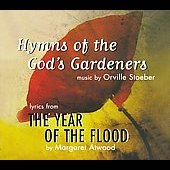 Orville Stoeber: Hymns of the God's Gardeners: Lyrics From the Year Od the Flood [Digipak]
