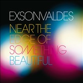 Exsonvaldes: Near the Edge of Something Beautiful [Digipak]