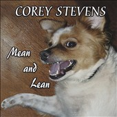 Corey Stevens: Mean and Lean