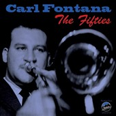 Carl Fontana: The Fifties *