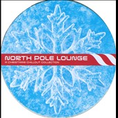 Various Artists: North Pole Lounge: A Christmas Chillout Collection