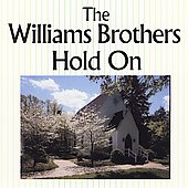 The Williams Brothers: Hold On