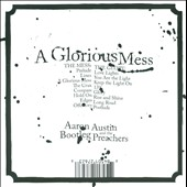 Aaron Austin and the Bootleg Preachers: A  Glorious Mess
