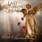 Last Autumn's Dream: A  Touch of Heaven