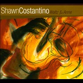 Shawn Costantino: Waltz For Anne [Digipak]