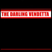 The Darling Vendetta: The  Darling Vendetta