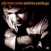 Ant&#243;nio Zambujo: Por Meu Cante