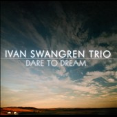 Ivan Swangren Trio: Dare To Dream [EP]
