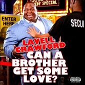 Lavell Crawford: Can a Brother Get Some Love? [PA]