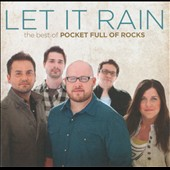 Pocket Full of Rocks: Let It Rain: The Best of Pocket Full of Rocks *