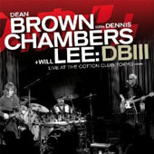 Dean Brown (Guitar)/Dennis Chambers/Will Lee (Bass): DB III: Live at the Cotton Club, Tokyo *